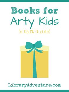 Books for Arty Kids (a Gift Guide)