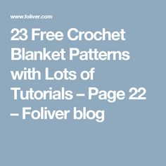 23 Free Crochet Blanket Patterns with Lots of Tutorials – Page 22 – Foliver blog