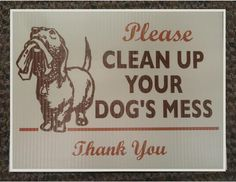 """Graffiti Graphics's 9"""" x 12"""" coroplast """"Please Clean Up Your Dog Mess"""" sign with wire step stake $23 (8739 Oak Street)"""