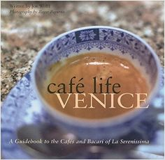 Café Life Venice: A Guidebook to the Cafés and Bacari of Le Serenissima: Joe Wolff, Roger Paperno: 9781566567183: Amazon.com: Books