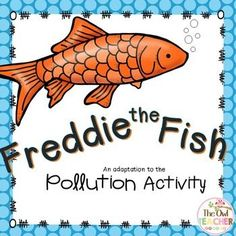 """Are you looking for a fun way for students to explore water pollution?  In this FREE adapted version of Freddie Fish, students will pour various """"pollutants"""" (household kitchen items representing toxins) in Freddie's river and discuss how he feels.  In this activity, you can read the cards off or provide students with cards to read."""