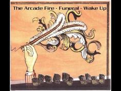 """The Arcade Fire - Wake Up. I mean, yeah, everyone loves this song. """"Crown of Love"""" is my favorite on the album, but this one is more energetic. Oh...and...when I saw them at Bonnaroo...the crowd burst out into this song waiting for an encore. It's pretty ridiculously awesome when you sing a band on stage and they join YOU in song. Mmmm!"""