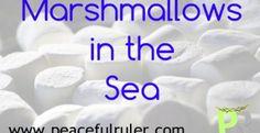 Marshmallows in the Sea - www.peacefulruler.com