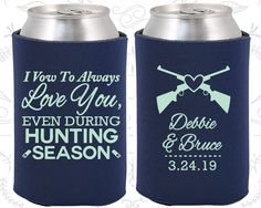 I Vow to Always Love You, Even During Hunting Season, Wedding Decoration, Hunting Wedding, Sports Wedding, Custom Koozies (308)