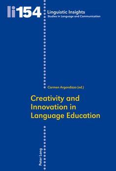 Creativity and Innovation in Language Education / Carmen Argondizzo (ed.) - Bern : Peter Lang, cop. 2012