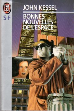 Publication: Bonnes nouvelles de l'espace  Authors: John Kessel Year: 1994-07-18 ISBN: 2-277-23744-2 [978-2-277-23744-0] Publisher: J'ai Lu Pub. Series: J'ai Lu - Science Fiction Pub. Series #: 3744  Cover: Hubert De Lartigue