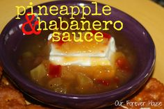 pineapple habenero sauce   our forever house - my costco has ditched this sauce (at least for now) so I needed a recipe because it is sooooo goooood
