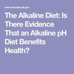 The Alkaline Diet: Is There Evidence That an Alkaline pH Diet Benefits Health?