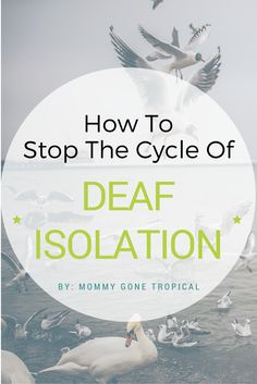I promised myself that when I have my own family, I will no longer accept Deaf isolation by hearing people. How am I going to stop the cycle?