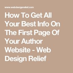 How To Get All Your Best Info On The First Page Of Your Author Website - Web Design Relief