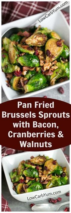 You'll win them over with these delicious pan fried Brussels sprouts with bacon and cranberries. Adding chopped walnuts makes it even better! | http://LowCarbYum.com #lowcarbsidedishes #lowcarbrecipe #holidaysidedishes #holidayrecipe