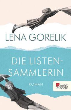 Die Listensammlerin: Lena Gorelik