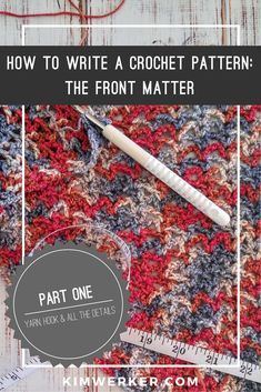 How to Write a Crochet Pattern, Part The Front Matter Crochet Stitches Patterns, Crochet Patterns For Beginners, Crochet Basics, Crochet Designs, Stitch Patterns, Knitting Patterns, Knitting Stitches, Crochet Classes, Learn To Crochet