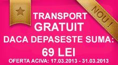 Transportul este gratuit in perioada 17.03.2013 - 31.03.2013. Transportul este gratuit numai daca este depasita suma de 69 LEI si numai in aria de acoperire Urgent Curier
