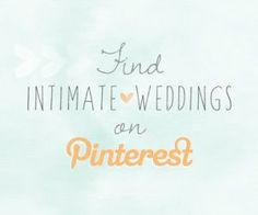 Step inside for oodles of DIY wedding ideas, real weddings and unique small wedding venues that will make your intimate wedding as charming and one-of-a-kind as you are!