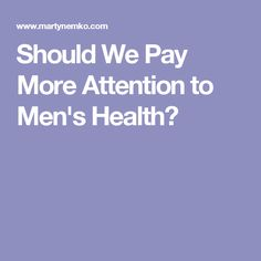 Should We Pay More Attention to Men's Health?