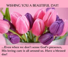 Wishing You A Beautiful Day God Is With You