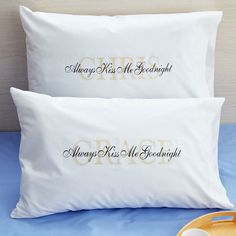 Always Kiss Me Goodnight Pillowcases with Couples Names.
