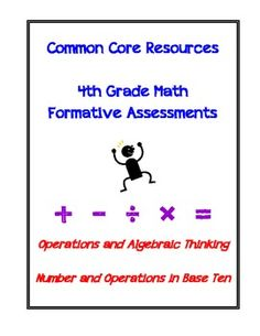 Common Core Resource! These 4th grade math formative assessments for the Operations and Algebraic Thinking and Number and Operations in Base Ten common core standards can be used as pretests, exit slips, or flashbacks!