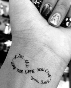 Check out Love the life you live tattoo on wrist. We add new tattoo designs on a daily basis. Some of the coolest tattoos you will ever see. Neue Tattoos, Bild Tattoos, Wrist Tattoos For Women, Small Wrist Tattoos, Tatoo Designs For Women, Tattoos For Older Women, Girl Wrist Tattoos, Tattoos Of Kids Names, Female Tattoos Small