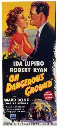 On Dangerous Ground (1952). Dir.  Nicholas Ray. Starring: Ida Lupino, Robert Ryan, Ward Bond.