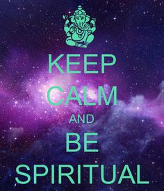 Being spiritual is not a religion it is a way of life.
