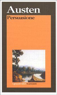 Persuasione - Jane Austen - 488 recensioni - Garzanti Libri - Altri - Italiano - Anobii