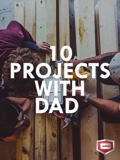 Check out these great projects you and Dad can work on together.