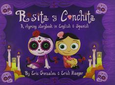 Eric Gonzalez, Erich Haeger - Rosita y Conchita: A Rhyming Storybook in English and Spanish / #awordfromJoJo #Childrens #Picturebooks #Mexico #DiadeMuertos #Family #Friendship #EricGonzalez #ErichHaeger
