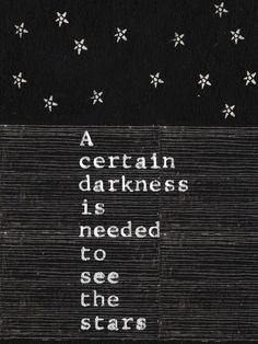 Wonderful reminder! - A certain darkness is needed to see the stars - Life Animated GIF - via GIPHY.com