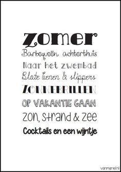 Zomer - - - Buy it at www. Words Quotes, Wise Words, Sayings, Quotes Quotes, Summer Decoration, Dutch Quotes, Special Words, Beautiful Words, Cool Words