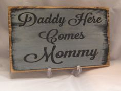 Rustic Wedding Sign Daddy Here Comes Mommy Distressed and Antiqued on Etsy, $19.95