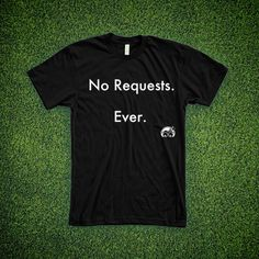 Image of Pre-Order: No Requests Shirt In Black