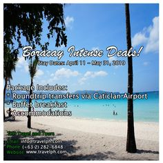 BORACAY INTENSE DEALS! Stay Dates: April 11 - May 31, 2019 Minimum of 2 persons  For more inquiries please call: Landline: (+63 2)282-6848 Mobile: (+63) 918-238-9506 or Email us: info@travelph.com #Boracay #Philippines #TravelPH #TravelWithNoWorries Boracay Philippines, April 11, Travel Tours, Travel Agency, Manila, Dates, Beach, Outdoor, Outdoors