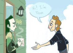 Loki and the Loon.  Comic in which Loki and Tom Hiddleston become roomates.  I never pin fan fiction but this is stinkin' adorable