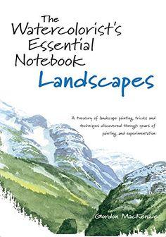 The Watercolorist's Essential Notebook - Landscapes by Gordon MacKenzie http://www.amazon.com/dp/1581806604/ref=cm_sw_r_pi_dp_iGklvb057X3H7