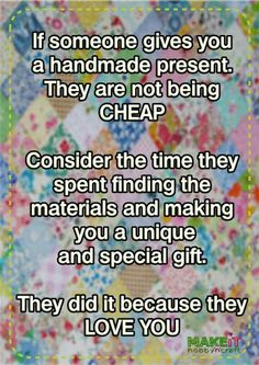 If someone gives you a handmade present...