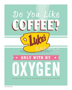 Do You Like Coffee? - Gilmore Girls Quote Art Print Poster