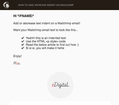 HOW TO ADD OR INCREASE INDENT ON MAILCHIMP Email Marketing Campaign, Email Marketing Strategy, Marketing Training, Marketing Ideas, Digital Marketing Plan, Campaign Monitor, Social Media Training, How To Find Out, Ads