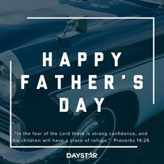 Happy Father's Day! [Daystar.com] Proverbs 14, Fear Of The Lord, Happy Fathers Day, Holidays And Events, Children, Places, Happy Valentines Day Dad, Young Children, Lugares