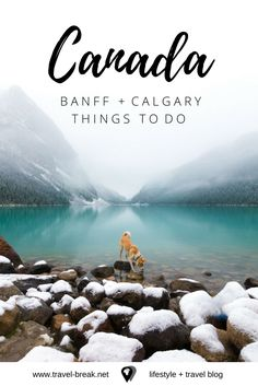 18 Photos that Will Put You on a Plane to Calgary and Banff  Travel-Break.net   A travel blog guide to things to do in Alberta, Canada