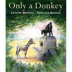 Only a Donkey by Celeste Walters, Patricia Mullins. Gorgeous story about a donkey who brings magic to his fellow farm animals by showing them the story of Simpson and his donkey, who saved so many lives in WWI. Anzac Day, The Donkey, Remembrance Day, Book Projects, School Projects, Day Book, World War I, The Unit, Australia