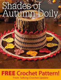 Shades of Autumn Doily Download from Talking Crochet newsletter. Click on the photo to access the free pattern. Sign up for this free newsletter here: AnniesEmailUpdates.com.