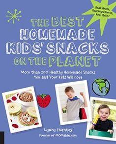 Best Homemade Kids Snacks on the Planet