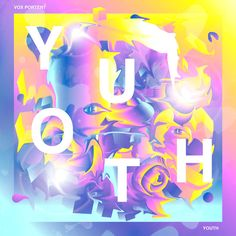YOUTH | Vox Portent Falling In Love Again, Piece Of Music, Challenge Me, Bright Future, No Time For Me, Youth, Neon Signs, Illustrations, Abstract