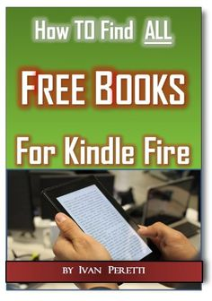How To FInd ALL Free Books & Free Audio Books for Kindle Fire (2nd Edition) - http://www.kindle-free-books.com/how-to-find-all-free-books-free-audio-books-for-kindle-fire-2nd-edition