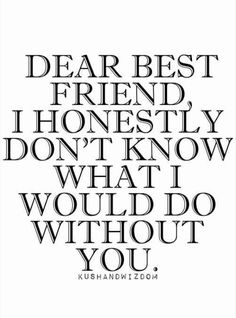 Best friend quote life quote appreciate true friends