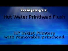 ▶ Hot Water Printhead Flush - HP Ink Series Printers with removable Printhead - YouTube