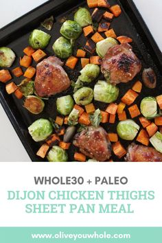 By Caroline Fausel. This Dijon Chicken Thighs Sheet Pan Meal is Paleo + Whole30 AND one of my kiddos' most requested meals! It's definitely a healthy meal your whole family will love! - Olive You Whole Whole30 Dinner Recipes, Paleo Dinner, Easy Weeknight Dinners, Easy Meals, Healthy Meals, Dairy Free Recipes, Paleo Recipes, Dijon Chicken, Chicken And Butternut Squash