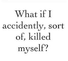 What is a fabulous way to kill yourself without it hurting?